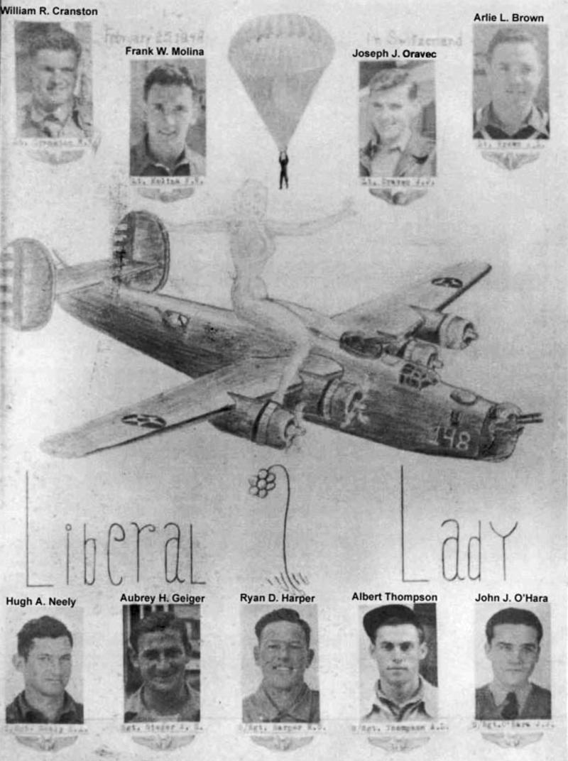 "Die Crew der ""Liberal Lady"" Obere Reihe: Pilot: William R. Cranston, 2nd Lt, Copilot: Frank W. Molina, 2nd Lt, Navigator: Joseph J. Oravec, 2nd Lt, Bombardier: Arlie L. Brown Jr., 2nd Lt, Untere Reihe: Radio: Hugh A. Neely, T/Sgt, Gunner: Aubrey H. Geiger Jr., Sgt, Gunner: Ryan D. Harper, S/Sgt, Engineer: Albert L. Thompson, S/Sgt, Tail Gunner: John J. O`Hara, S/Sgt, (126-1)"